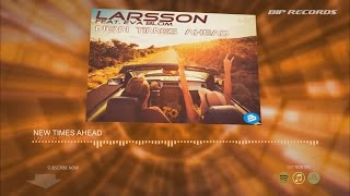 larsson feat eva blom new times ahead official music video teaser hd hq