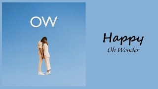 Oh Wonder - Happy // 1 hour