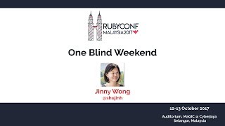 One Blind Weekend - RubyConfMY 2017