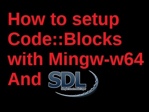 How to Setup CodeBlocks with Mingw-w64 and SDL 2 0