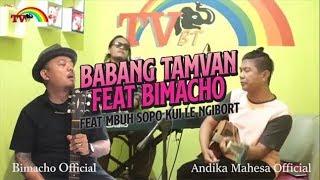 BABANG TAMVAN Feat BIMACHO