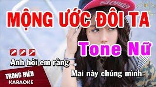 Karaoke Mộng Ước Đôi Ta Tone Nữ Nhạc Sống Âm Thanh Chuẩn | Trọng Hiếu