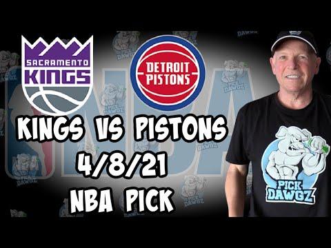 Sacramento Kings vs Detroit Pistons 4/8/21 Free NBA Pick and Prediction NBA Betting Tips