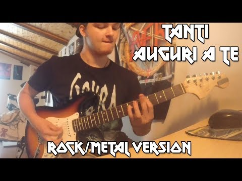 Tanti Auguri a Te [Rock/Metal Version]