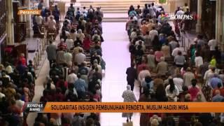 Video Solidaritas Insiden Pembunuhan Pendeta, Muslim Hadiri Misa download MP3, 3GP, MP4, WEBM, AVI, FLV Juni 2018