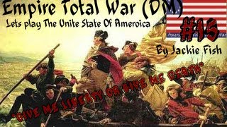 Empire Total War DM Platinum 8.0: Lets play The United States Of America! #15