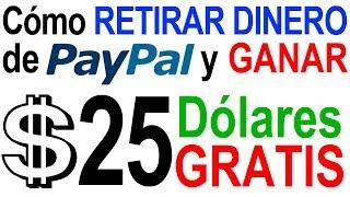 Como Retirar o Cobrar el Dinero de Paypal y GANAR $ 25 $ GRATIS PASO a PASO