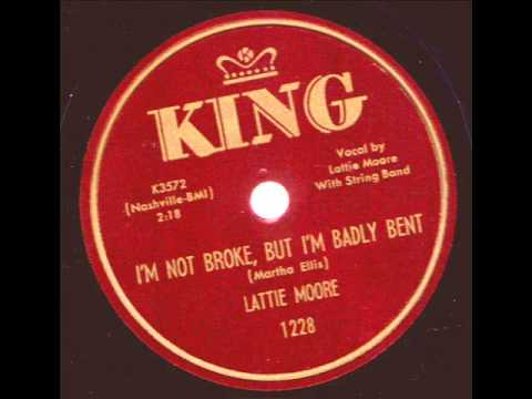 Lattie Moore  I'm Not Broke, But I'm Badly Bent  KING 1228