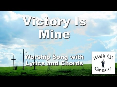 Victory Is Mine - Praise and Worship song with lyrics and chords