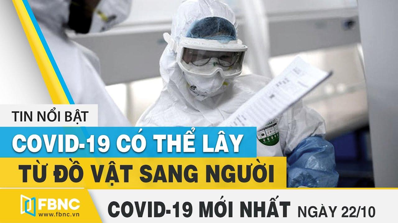Tin tức Covid-19 mới nhất hôm nay 22/10 | Dich Virus Corona Việt Nam hôm nay | FBNC