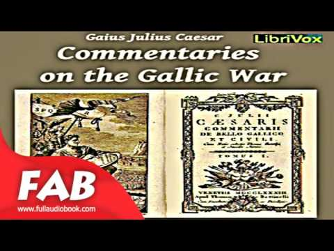 Commentaries on the Gallic War Full Audiobook by Gaius Julius CAESAR