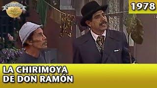 El Chavo | La chirimoya de Don Ramón (Completo)