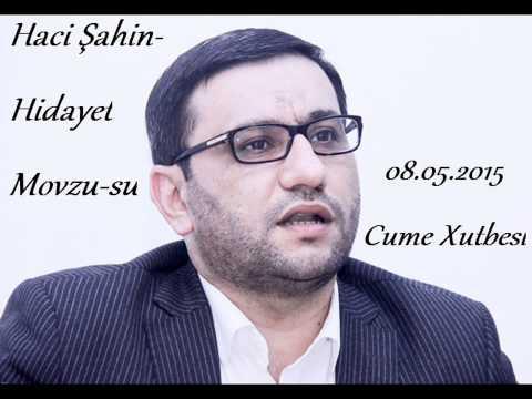 Haci Sahin-Cume Xutbesi 08.05.2015