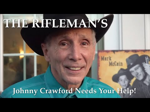 THE RIFLEMAN's Johnny Crawford Needs Your Help!