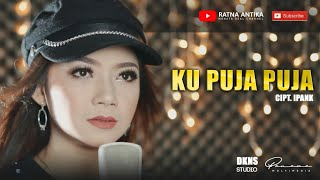 Download RATNA ANTIKA - KU PUJA - PUJA (OFFICIAL VIDEO)