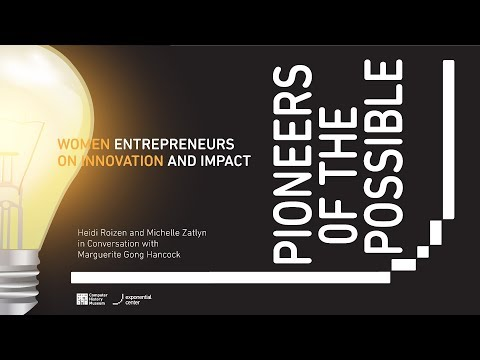 CHM Live | Pioneers of the Possible: Women Entrepreneurs on Innovation and Impact