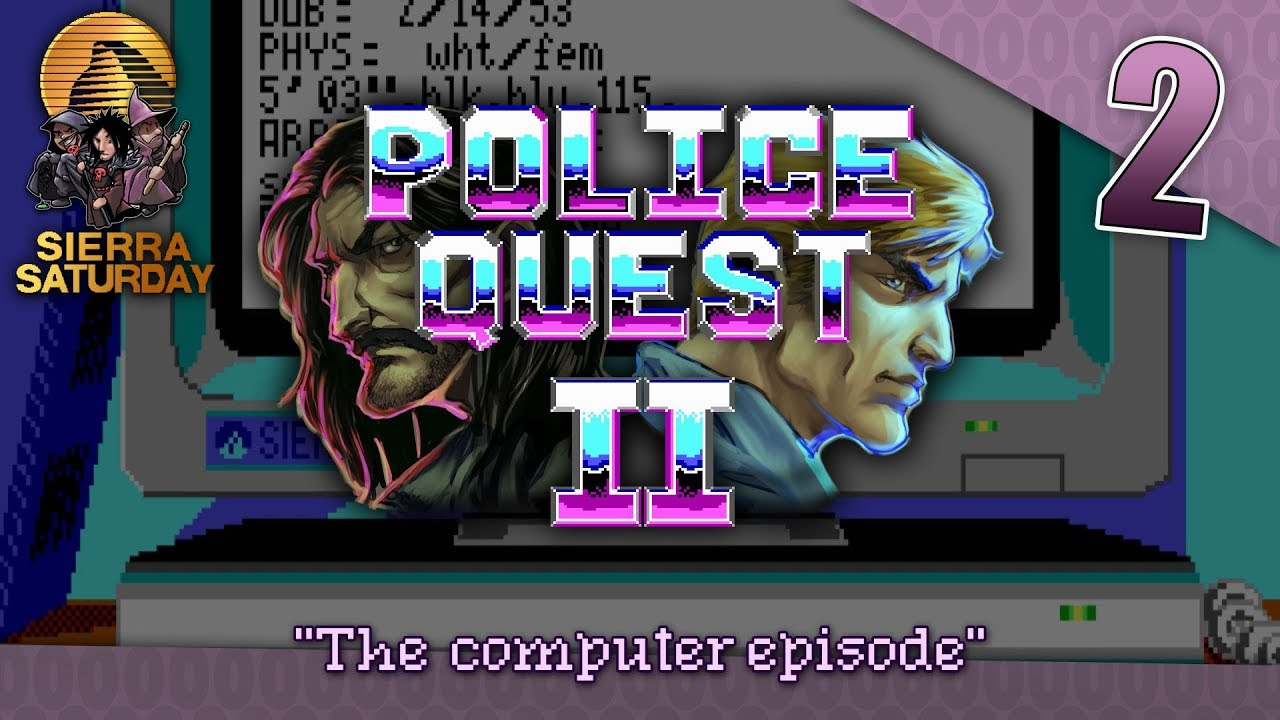 Glory Quest Mad in sierra saturday: let's play police quest ii - episode 2 - the