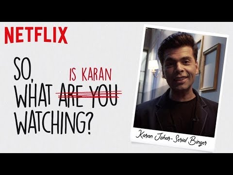 So, what is Karan Johar watching?   Netflix Mp3