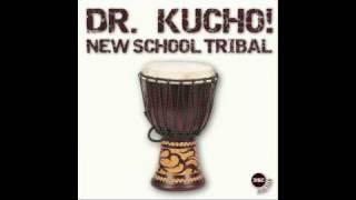 "Dr. Kucho! ""New School Tribal"" (Original Mix)"