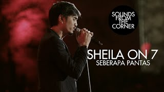 Download Lagu Sheila On 7 - Seberapa Pantas | Sounds From The Corner Live #17 mp3