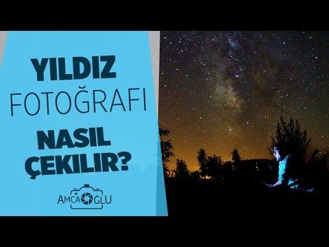 Yıldız Fotoğrafı Nasıl Çekilir? Samanyolu Fotoğrafı   AmcaOğlu