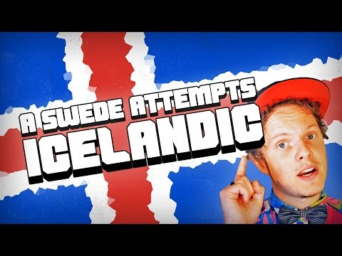 A SWEDE TRYING TO SPEAK ICELANDIC