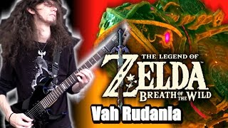 Zelda Breath of the Wild VAH RUDANIA - Metal Cover || ToxicxEternity