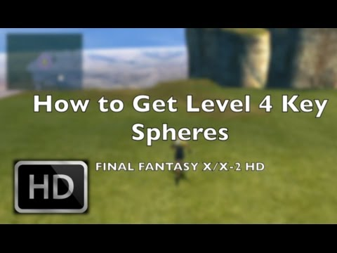 How To Get Level 4 Key Spheres Final Fantasy X Hd Remaster