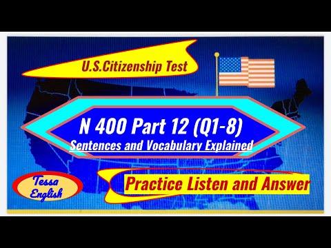 U.S. Citizenship Test/N400 Part 12 (Q1-8)/Sentence, Vocabulary Definitions /Practice Listen ,Answer,