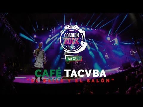 Café Tacvba - Cosquín Rock México - El Baile Y El Salón