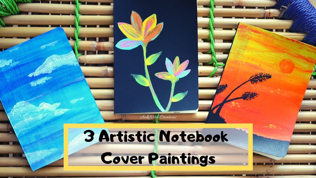 Diy 3 Notebook Cover Ideas Artistic I Easy Acrylic Paintings On Notebooks I Notebook Cover Ep 3 Youtube