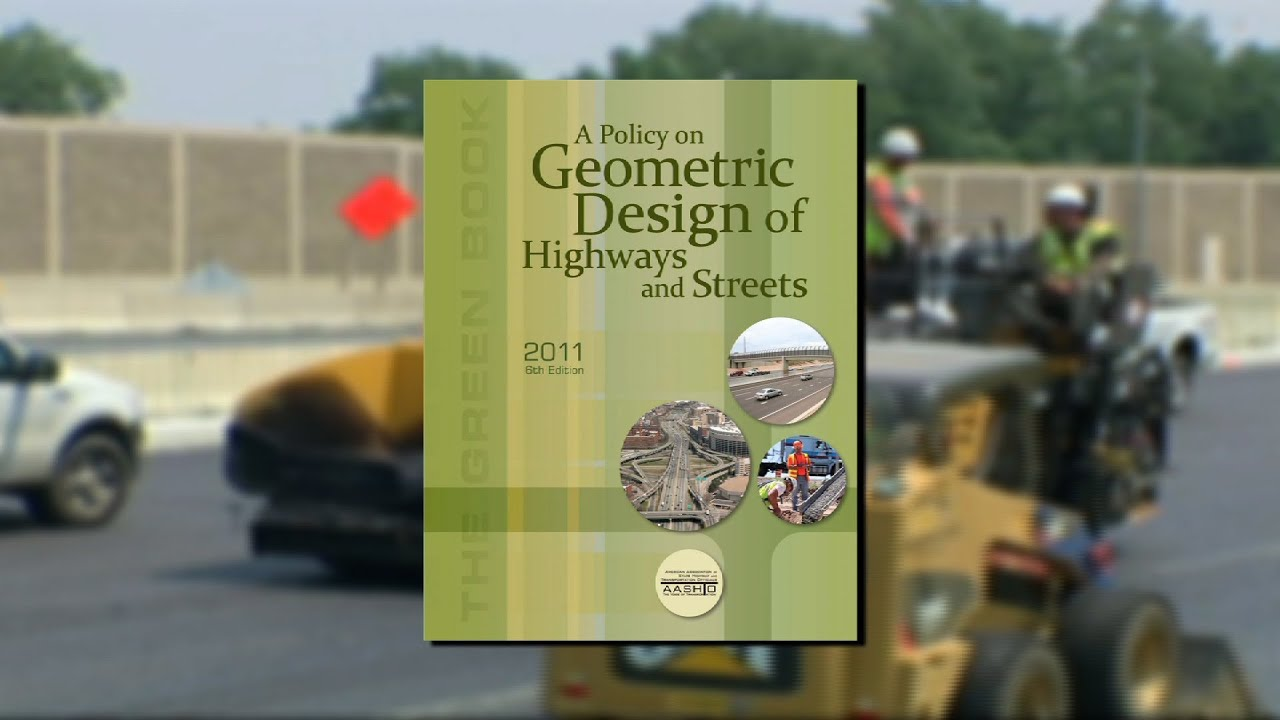 "The AASHTO ""Green Book"" -- A Policy on Geometric Design of ..."