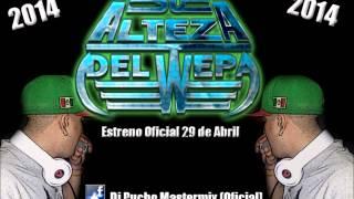 Cumbia Very Wepa 2014 - Dj Pucho Su Alteza del Wepa