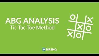 ABG Analysis: Tic Tac Toe Method (How to Interpret ABGs)