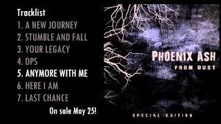 Phoenix Ash - Anymore with Me (From Dust SPECIAL EDITION)
