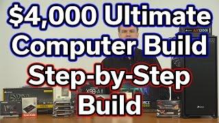 $4,000 Ultimate Computer Build - Part 3 - Build Video