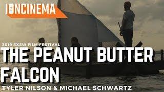 Tyler Nilson & Michael Schwartz's The Peanut Butter Falcon   2019 SXSW Film Festival