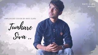Tumhare Siva Kuch Na Chahat Karenge | Tum Bin | Unplugged Cover | Hindi Song | Ravi Guru