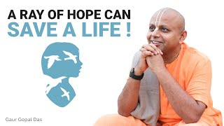 If you have LOST HOPE, watch this (Film by team of Gaur Gopal Das)