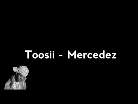 Toosii – Mercedez [Lyric Video]