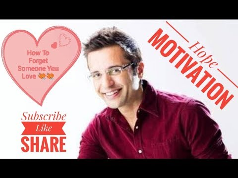 How To Forget Someone You Love By Sandeep Maheshwari Sad Love