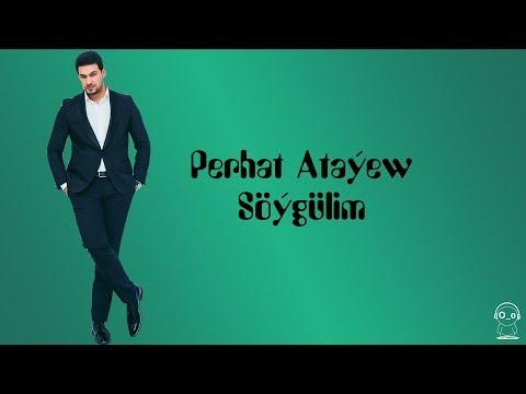 Perhat Ataýew - Söýgülim - 2017