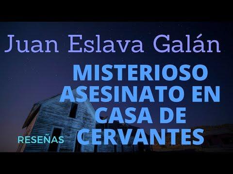 juan-eslava-galán:-misterioso-asesinato-en-casa-de-cervantes