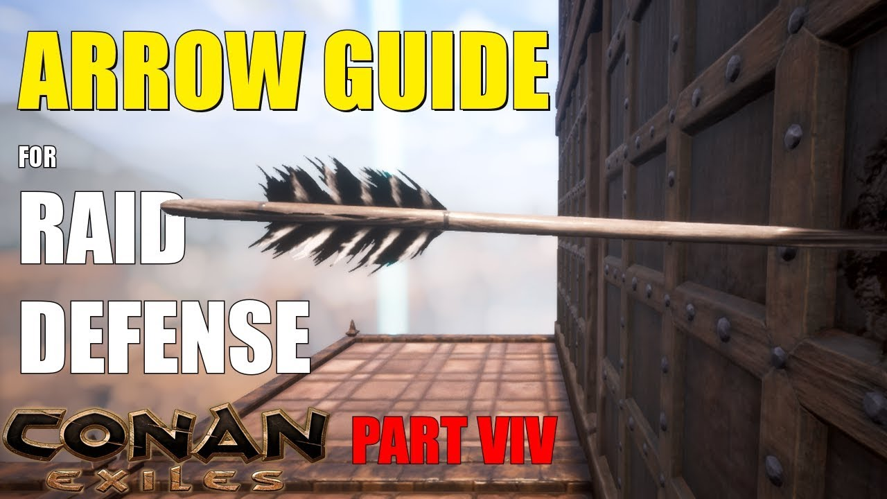 ARROW GUIDE (for raiding) Part IX - Conan Exiles