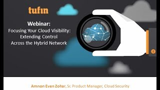 Focusing Your Cloud Visibility: Extending Control Across the Hybrid Network