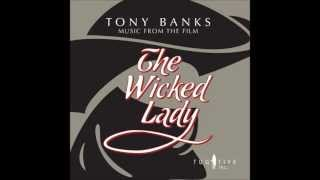 Tony Banks - The Wicked Lady - The Wicked Lady (Custom Version)