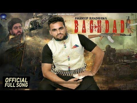 JAGDEEP RANDHAWA - BAGHDADI FT. RICK HRT || OFFICIAL SONG || DESI SWAG RECORDS || LATEST SONGS 2016
