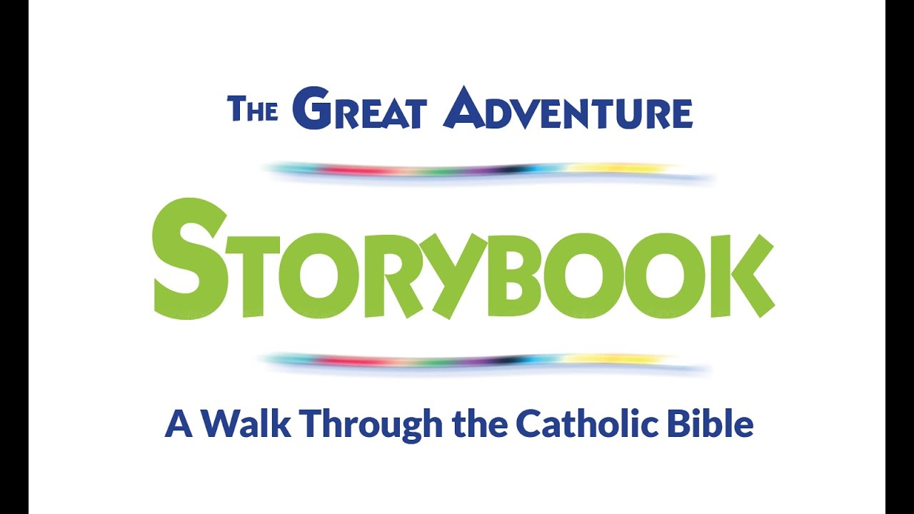 The Great Adventure Storybook: A Walk Through the Catholic Bible ...