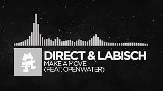 [Electronic] - Direct & Labisch - Make A Move (feat. Openwater) [Monstercat Release]