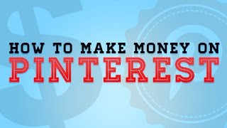 How To Make Money On Pinterest   4 Easy To Follow Steps